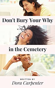 Don't Bury Your Why in the Cemetery