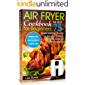 Air Fryer Cookbook for Beginners: The Best 75 Simple and Easy Recipes for Everyday Cooking: Essential Guide for Air-Fryer Newbies