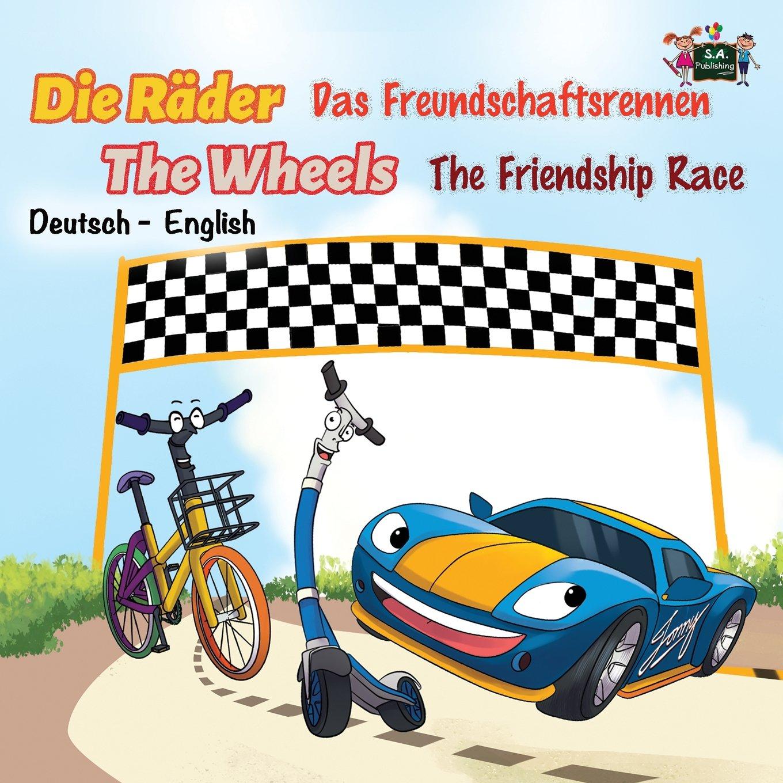 The Friendship Race: Das Freundschaftsrennen (German English Bilingual Edition) (German English Bilingual Collection) (German Edition)
