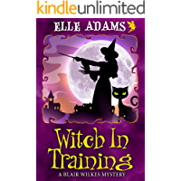 Witch in Training (A Blair Wilkes Mystery Book 2)