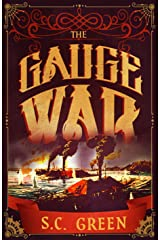 The Gauge War: a dark fantasy from the age of steam (Engine Ward Book 2) Kindle Edition
