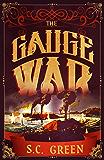 The Gauge War: a dark fantasy from the age of steam (Engine Ward Book 2)