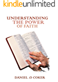 Understanding the Power of Faith (English Edition)