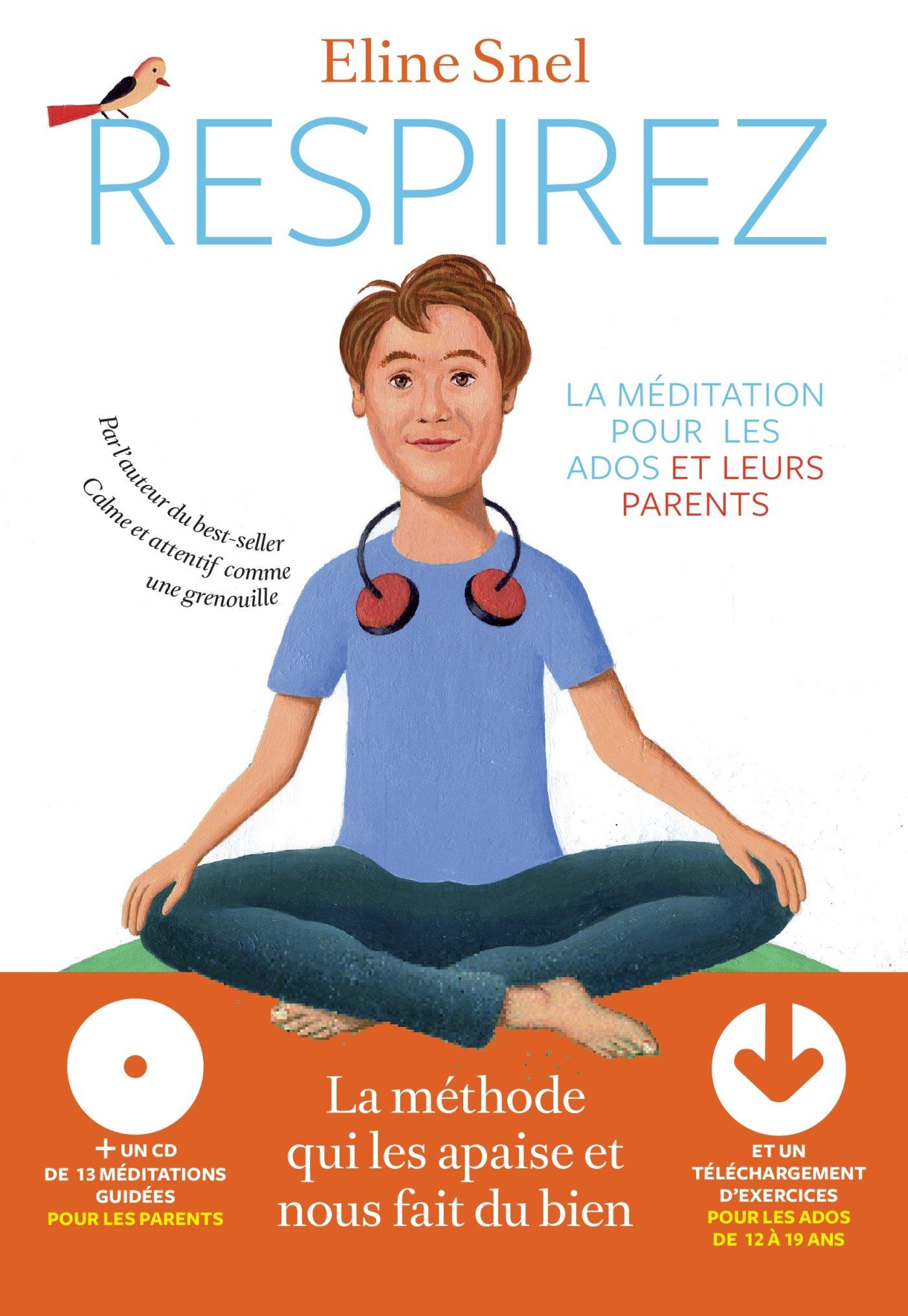 Amazon Fr Respirez La Meditation Pour Les Ados Et Leurs