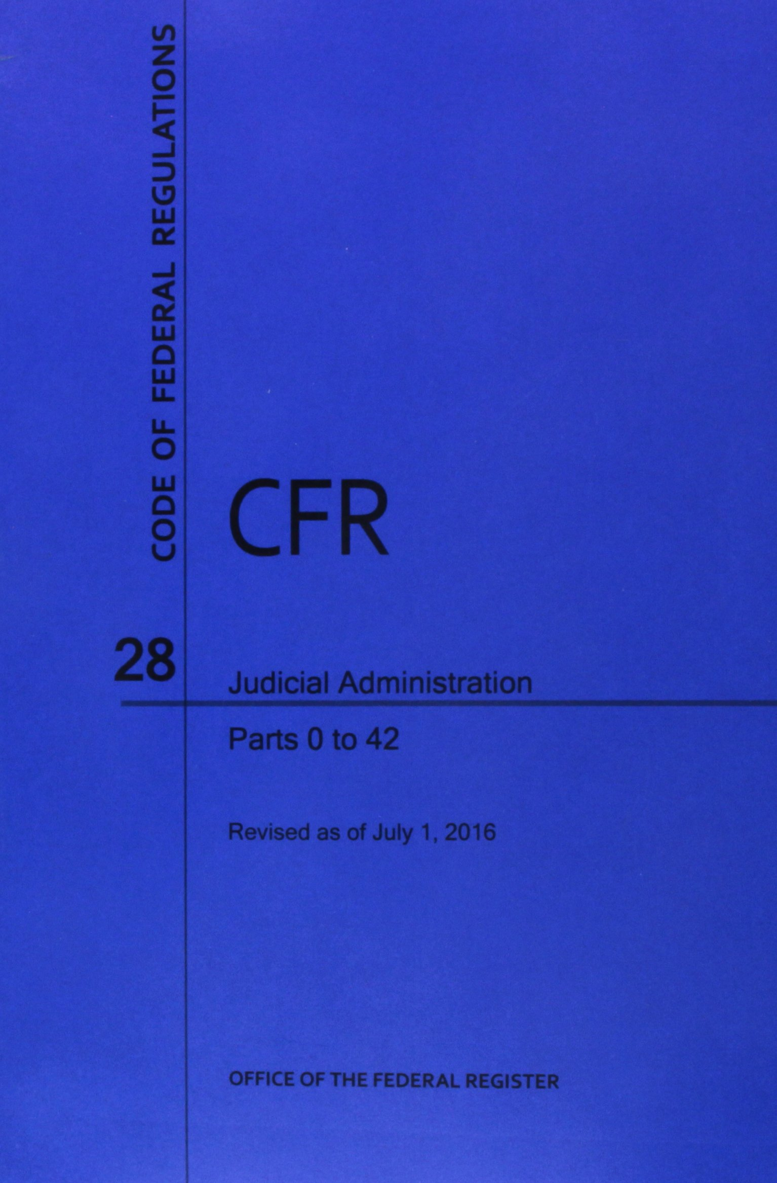 Download Code of Federal Regulations Title 28, Judicial Administration, Parts 0-42, 2016 PDF