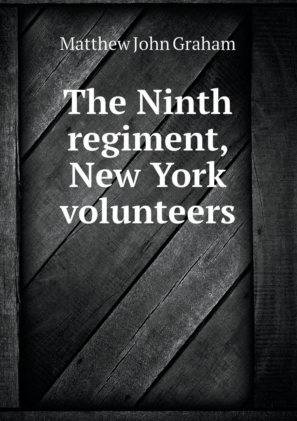 The Ninth Regiment, New York Volunteers pdf