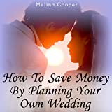 How to Save Money by Planning Your Own