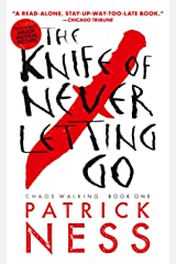 The Knife of Never Letting Go (Reissue with bonus short story): Chaos Walking: Book One Paperback