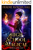 High School Magical Book 3: March, April, May