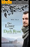 Der Löwe von Dark Rose: Im Fluss der Zeit (Band 2) (German Edition)