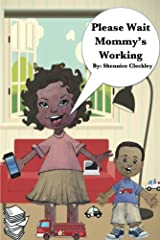 Please Wait Mommy's Working (Mommy & Lewis Series) Kindle Edition