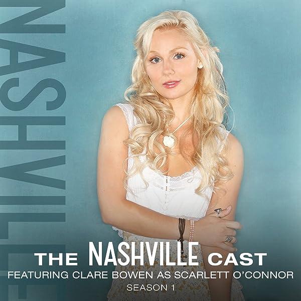 Clare Bowen As Scarlett O Connor Season 1 By Nashville Cast On Amazon Music Amazon Com