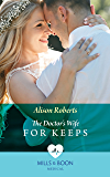 The Doctor's Wife For Keeps (Mills & Boon Medical) (Rescued Hearts, Book 1)
