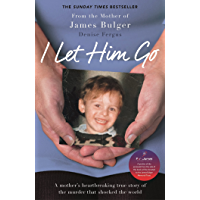 I Let Him Go: The heartbreaking book from the mother of James Bulger (English Edition)