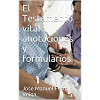 El Testamento vital : anotaciones y formularios (Spanish Edition)