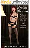 Against The Wall: An Erotic Short (Erotic Tales of the City Book 2)