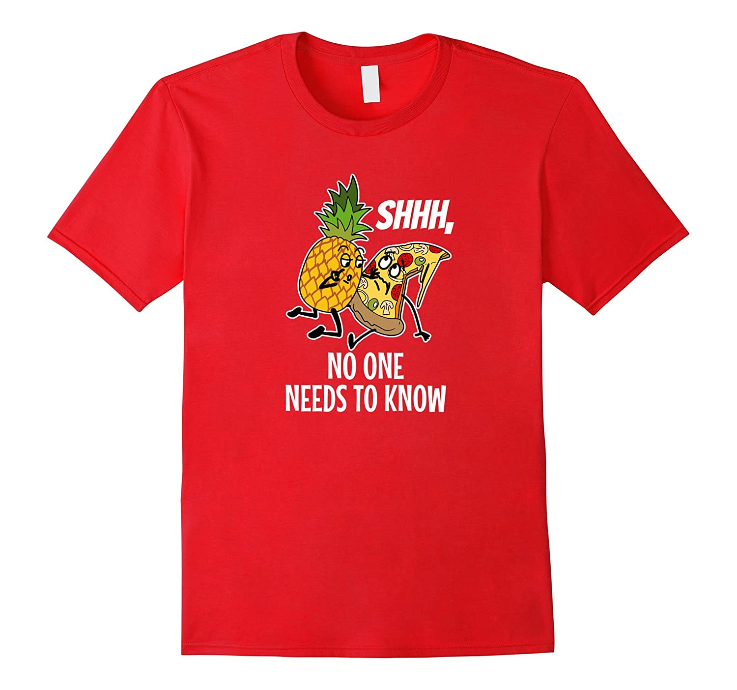Pineapple Pizza Shirt  Shhh No One Needs To Know T-Shirt-Vaci