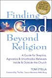 Finding God Beyond Religion: A Guide for Skeptics, Agnostics & Unorthodox Believers Inside & Outside the Church (Walking Together, Finding the Way)