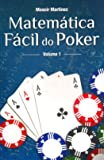 Matemática Fácil do Poker - Volume 1