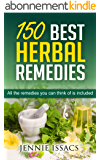 150 Best Herbal Remedies: All The Remedies You Can Think Of Is Included (Herbal Remedy During Pregnancy,Herbal Natural Remedy Treatment,Herbal Remedy Type 2 Diabetes) (English Edition)