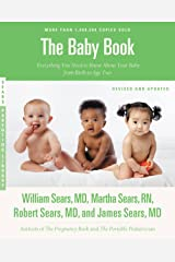 The Baby Book, Revised Edition: Everything You Need to Know About Your Baby from Birth to Age Two (Sears Parenting Library) Kindle Edition