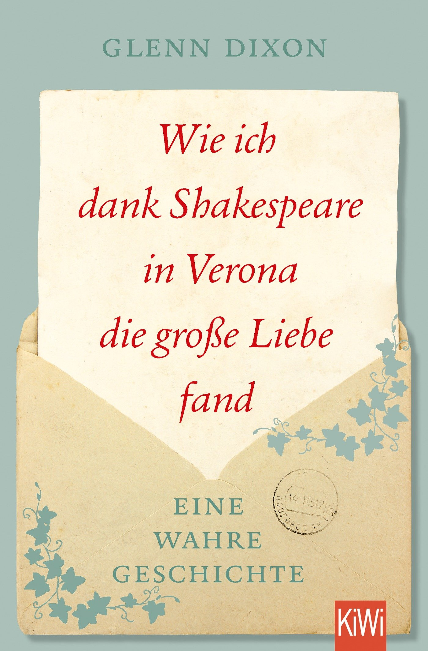 Wie ich dank Shakespeare in Verona die große Liebe fand: Eine wahre Geschichte