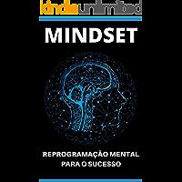 REPROGRAMAÇÃO MENTAL: Descubra Como Reprogramar a Sua Mente Para o Sucesso e Liberte Todo o Potencial e Poder da Sua…