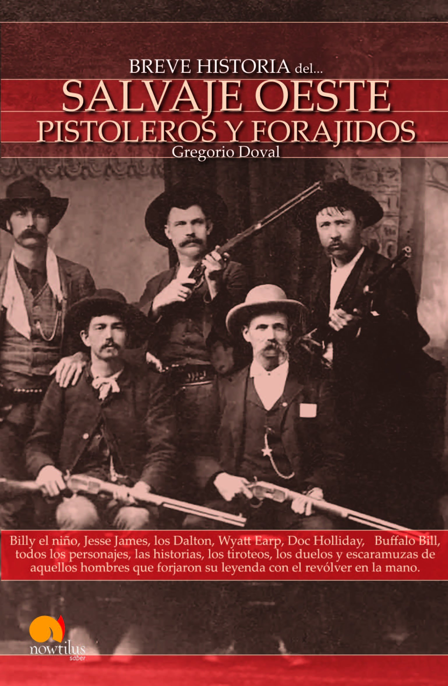 Breve Historia del Salvaje oeste. Pistoleros y forajidos (Breve historia/ Brief History) (Spanish Edition) pdf