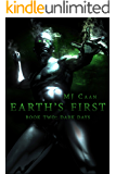 Earth's First: Book Two: Dark Days
