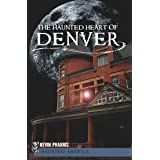 The Haunted Heart of Denver (Haunted America Book 8)