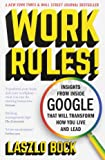 Work Rules: Insights from Inside Google That Will Transform How You Live and lead