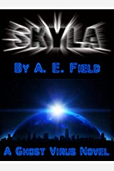 Skyla: A Ghost Virus Novel (Ghost Virus Series Book 1) Kindle Edition