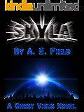 Skyla: A Ghost Virus Novel (Ghost Virus Series Book 1)