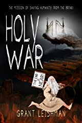 Holy War (The Battle For Souls): The Mission Of Saving Humanity From The Brink (The Second Coming Book 3) Kindle Edition