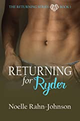 Returning for Ryder (The Returning series Book 1) Kindle Edition
