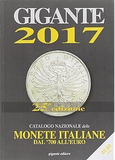 3be666cbc5 Gigante 2017. Catalogo nazionale delle monete italiane dal '700 all'euro