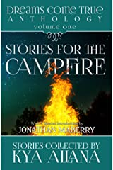 The Dreams Come True Anthology Volume One: Stories for the Campfire Kindle Edition