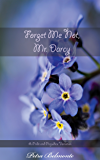 Forget Me Not, Mr. Darcy: A Pride and Prejudice Intimate Variation (Mr. Darcy's Promise Book 1)