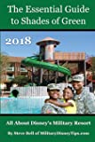 The Essential Guide to Shades of Green 2018: Your Guide to Walt Disney World's Military Resort