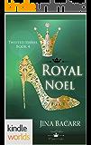 The Royals of Monterra: Royal Noel (Kindle Worlds Novella) (Twisted Tiaras Book 4)