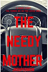 The Needy Mother Kindle Edition
