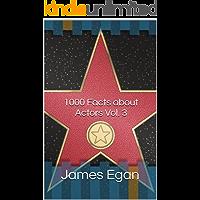 1000 Facts about Actors Vol. 3
