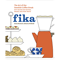 Fika: The Art of The Swedish Coffee Break, with Recipes for Pastries, Breads, and Other Treats [A Baking Book] (English Edition)
