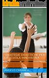 Strategie didattiche per la scuola innovativa