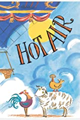 Hot Air: The (Mostly) True Story of the First Hot-Air Balloon Ride Kindle Edition