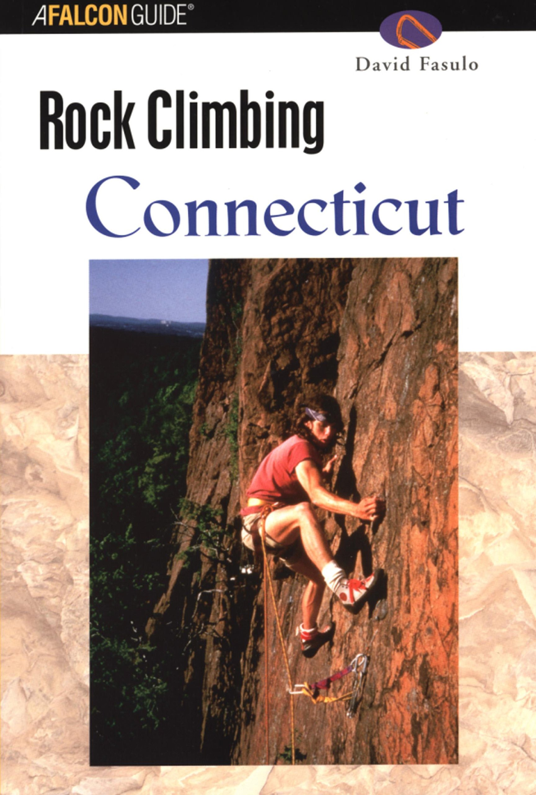 Read Online Rock Climbing Connecticut (Regional Rock Climbing Series) PDF