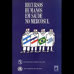Recursos humanos em saúde no Mercosul (Portuguese Edition)