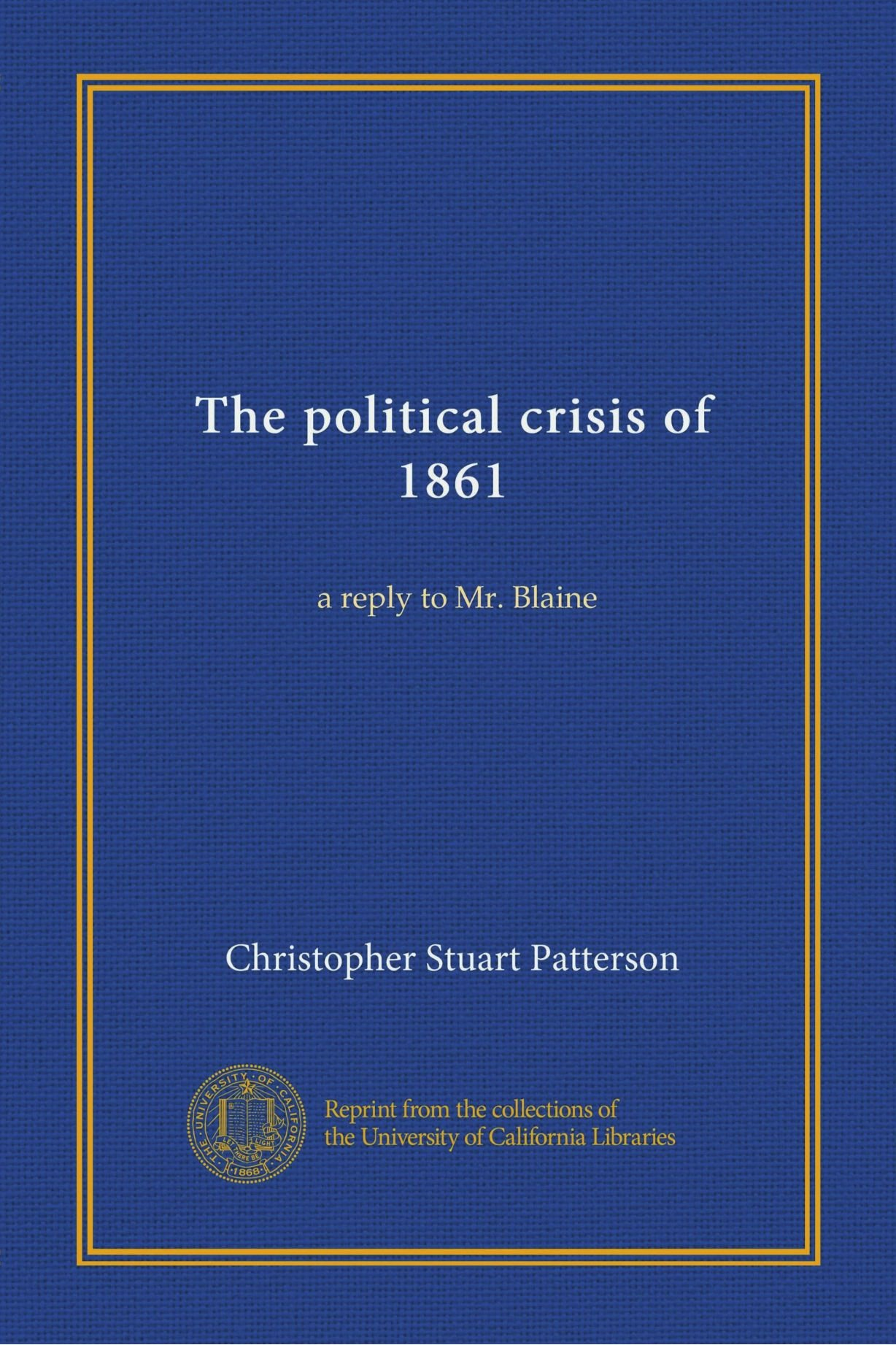 Download The political crisis of 1861: a reply to Mr. Blaine pdf epub