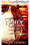 I Give Him What The Streets Can't: An Urban Tale of Love and Loyalty
