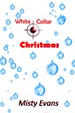 White Collar Christmas, A Short Romantic Mystery